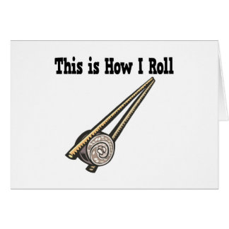 How I Roll Sushi Rice Roll Greeting Card