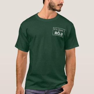 How I Roll... T-Shirt