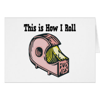 How I Roll Tape Greeting Card