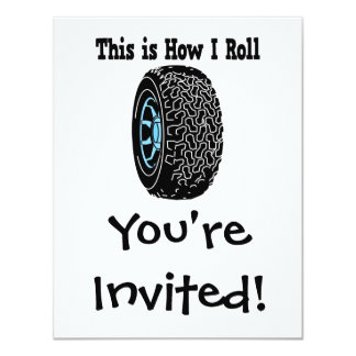 "How I Roll Tire 4.25"" X 5.5"" Invitation Card"