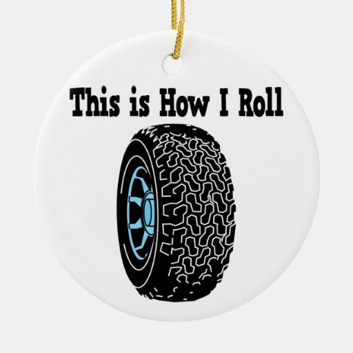 How I Roll Tire Double-Sided Ceramic Round Christmas Ornament