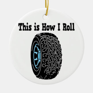 How I Roll Tire Ornament