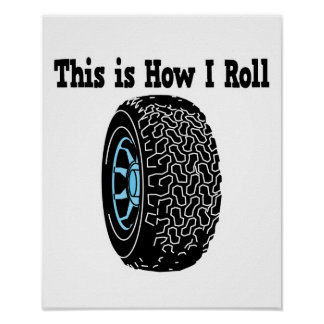 How I Roll Tire Posters