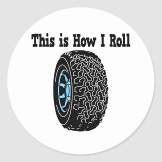 How I Roll Tire Round Sticker