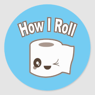 How I Roll (Toilet Paper) Classic Round Sticker
