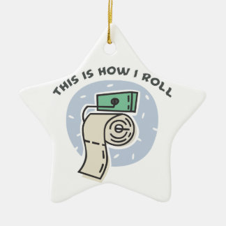 How I Roll (Toilet Paper) Double-Sided Star Ceramic Christmas Ornament