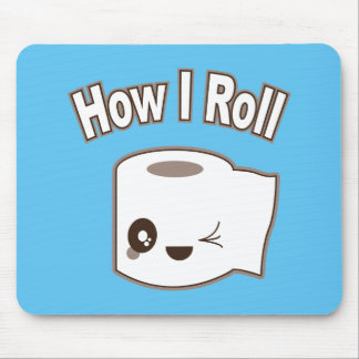 How I Roll (Toilet Paper) Mouse Pad