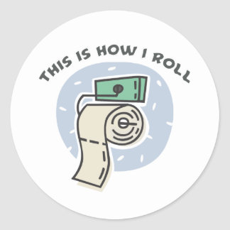 How I Roll (Toilet Paper) Sticker