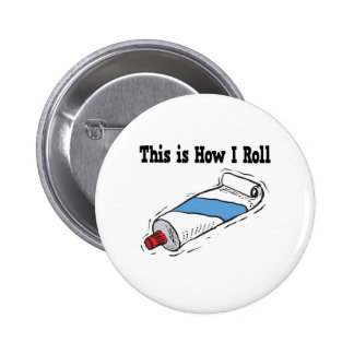 How I Roll Toothpaste Tube Pinback Button