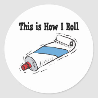 How I Roll Toothpaste Tube Round Sticker