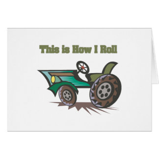 How I Roll (Tractor) Greeting Card
