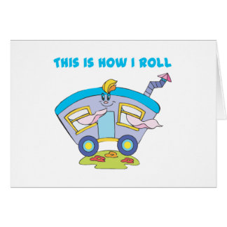 How I Roll (Trailer/Mobile Home) Greeting Card