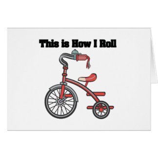 How I Roll (Tricycle) Greeting Card