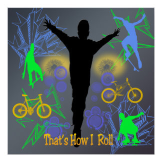 How I Roll (Tween Boys) Poster