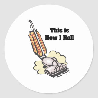 How I Roll (Vacuum Cleaner) Classic Round Sticker