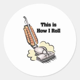 How I Roll (Vacuum Cleaner) Classic Round Sticker