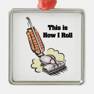 How I Roll (Vacuum Cleaner) Metal Ornament