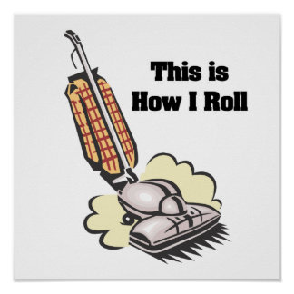 How I Roll (Vacuum Cleaner) Poster