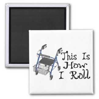 How I Roll Walker 2 Inch Square Magnet