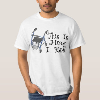 How I Roll Walker Shirts