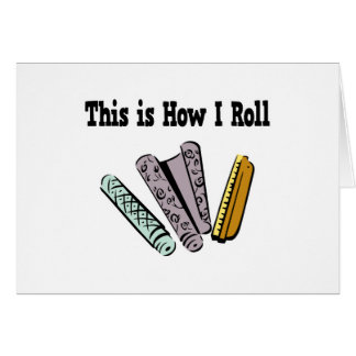 How I Roll Wallpaper Greeting Card