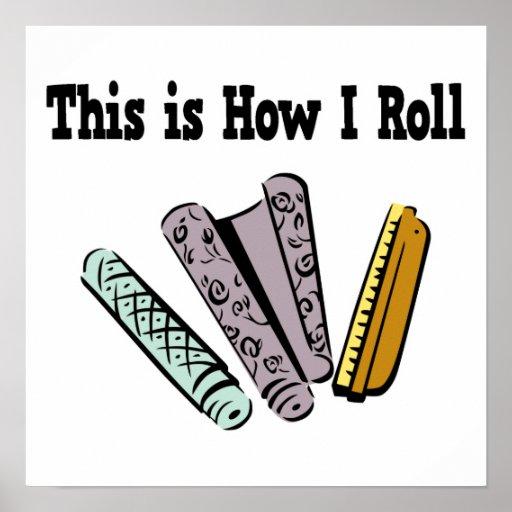 How I Roll Wallpaper Print