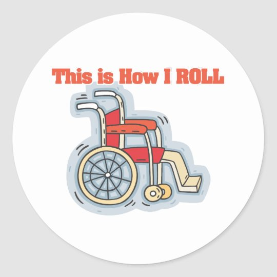 How I Roll (Wheelchair) Classic Round Sticker