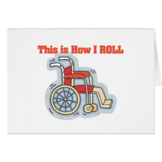 How I Roll (Wheelchair) Greeting Card