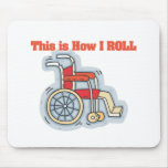 How I Roll (Wheelchair) Mouse Pad