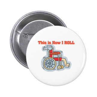 How I Roll (Wheelchair) Pinback Button