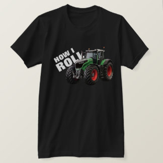 """How I Roll"" with Green Farm Tractor T-Shirt"