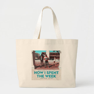 How I Spent the Week (Gettin' Paid) Cover Large Tote Bag