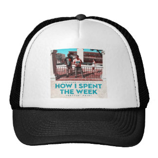 How I Spent the Week (Gettin' Paid) Cover Trucker Hat