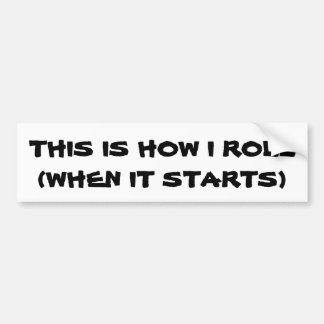 How I (want to) Roll Car Bumper Sticker