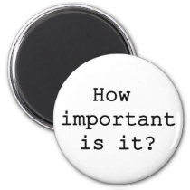How Important Is It Slogan Quote Typography Magnet