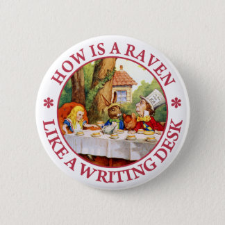 How Is A Raven Like A Writing Desk? Pinback Button
