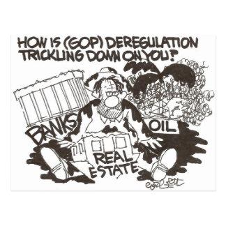 How is (GOP) deregulation trickling...on you? Postcard