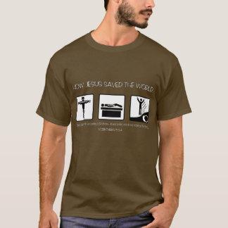 HOW JESUS SAVED THE WORLD T-Shirt