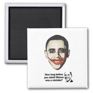 HOW LONG BEFORE YOU ADMIT Obama was a mistake 2 2 Inch Square Magnet
