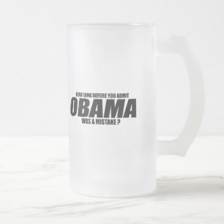 How long before you admit Obama was a mistake Coffee Mugs