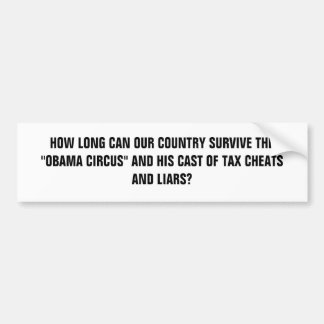 """HOW LONG CAN OUR COUNTRY SURVIVE THE """"OBAMA CIR... BUMPER STICKER"""