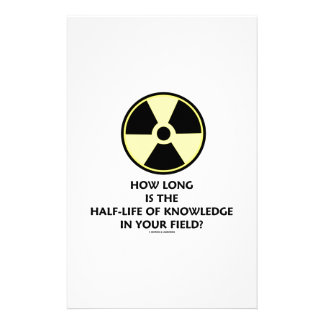 How Long Is The Half-Life Knowledge In Your Field? Stationery