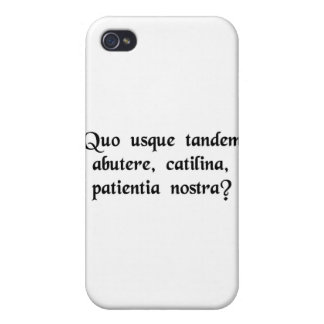How long will you abuse our patience, Catiline? iPhone 4 Covers