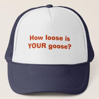 How loose is YOUR goose? Trucker Hat