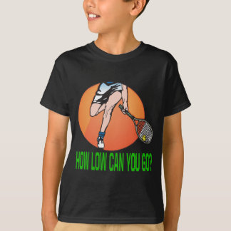 How Low Can You Go T-Shirt