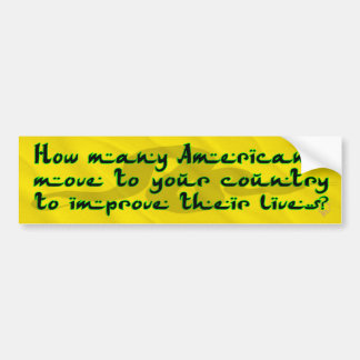 How Many Americans Move To Your Country (sandbox) Bumper Sticker