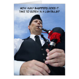 How many bagpipers does it take... card