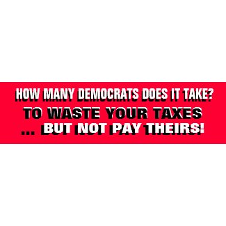 HOW MANY DEMOCRATS DOES IT TAKE? bumpersticker
