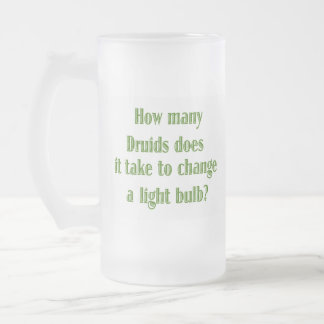 How many Druids Does it Take... Frosted Glass Beer Mug