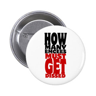 How Many Emcees Must Get Dissed Button